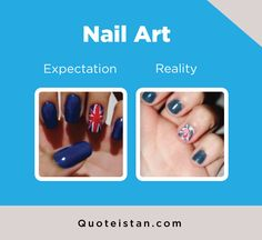 Expectation Vs Reality: Nail Art Expectation Reality, Quote Of The Day, Funny Stuff, Life Quotes, Jokes, Inspirational Quotes, Nail Art, Lol, Friends
