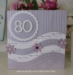 all occasions embossing folder cards 80th Birthday Cards, Special Birthday Cards, Homemade Birthday Cards, Birthday Cards For Women, Homemade Cards, Embossed Cards, Cricut Cards, Mothers Day Cards, Pretty Cards