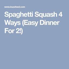 Spaghetti Squash 4 Ways (Easy Dinner For 2!)
