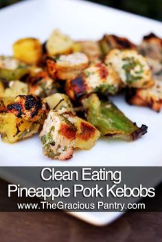 Clean Eating Pineapple Pork Kebobs