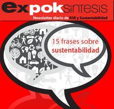 15 frases sobre sustentabilidad http://www.expoknews.com/2013/08/05/15-frases-sobre-sustentabilidad/