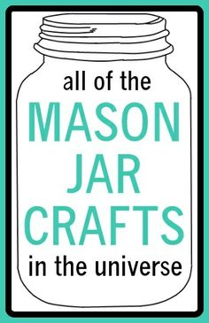 All of The Mason Jar Crafts