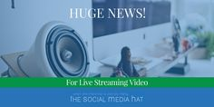 Major announcements from Facebook and YouTube for live video broadcasts, as well as Twitter and Tumblr.