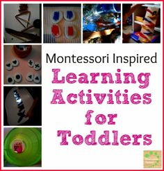 Montessori inspired learning activities for toddlers. via #Montessori Nature Blog