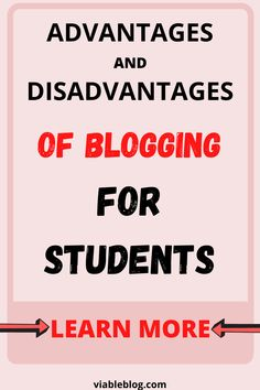 Advantages and disadvantages of blogging for students. Learn if it's really worth starting a blog as a student.#startablog #student #bloggingtips