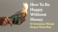 10 awesome things money won't buy Happiness Quotes, Happy Quotes, Awesome Things, Divorce, Breakup, Advice, Wisdom, Weight Loss, Relationship