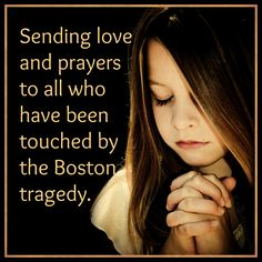 Love and prayers to all who have been touched by this tragedy.