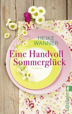 Heike Wanner: Eine Handvoll Sommerglück (Ullstein Verlag)