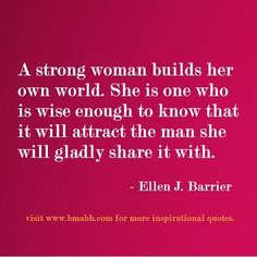 quotes about strong women-A strong woman builds her own world. She is one who is wise enough to know that it will attract the man she will gladly share it with. The trick is to find that special man who is not threatened by a strong woman Wisdom Quotes, Quotes To Live By, Me Quotes, Funny Quotes, Change Quotes, Qoutes, Gemini Quotes, Lyric Quotes, Super Quotes