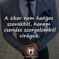 Idézetek az életről. Learning Quotes, Daily Motivation, Gentleman, Psychology, Motivational Quotes, Health Fitness, Success, Teaching, Funny