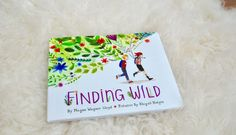 What is Wild and Where can you Find it? Finding Wild by Megan Wagner Lloyd Fair Play Kids