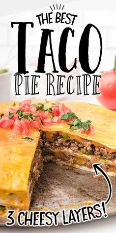 Taco Pie Best Taco Pie Recipe, Taco Pie Recipes, Beef Recipes For Dinner, Mexican Food Recipes, Yummy Recipes, Cooking Recipes, Yummy Food, Tortilla Pie, Tortilla Shells