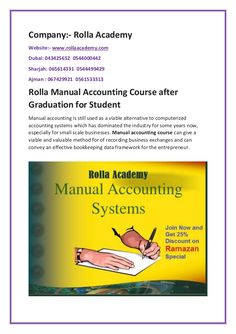 Some Course is compulsory after graduation or even any degree So, Rolla Academy will teach you manual accounting course, Manual accounting Classes. It's a best academy for Manaul accounting Coaching Class Accounting Classes, Accounting Course, Dubai, Coaching, Manual, Graduation, Student, Business