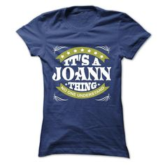 Its a JOANN Thing • No One Understand - T Shirt, ̿̿̿(•̪ ) Hoodie, Hoodies, Year,Name, BirthdayIts a JOANN Thing No One Understand - T Shirt, Hoodie, Hoodies, Year,Name, BirthdayJOANN - T Shirt, Hoodie, Hoodies, Year,Name, Birthday