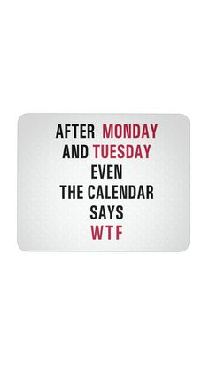 After Monday And Tuesday Mouse Pad