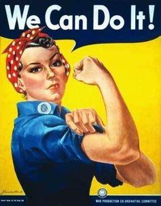 """El más icónico es, quizás, el cartel protagonizado por """"Rosie la remachadora"""", una mujer trabajadora marcando sus músculos y que dejaba claro la importancia estratégica de las mujeres en los Estados Unidos. sustituyendo a los hombres en las fábricas de todo el país, estas mujeres eran parte vital del esfuerzo de guerra de los EE.UU."""