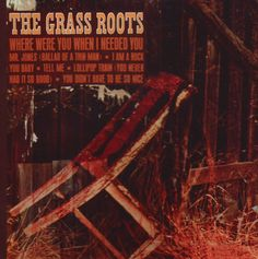 """Where Were You When I Needed You"" (1966, Dunhill) by The Grass Roots.  Their first LP.  Group was really just P. F. Sloan and Steve Barri in the studio.  Upon success of the single, they had to find a group to tour and further record as the Grassroots.  Contains ""Mr. Jones (Ballad Of A Thin Man)""."
