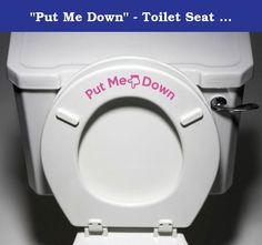"""""""Put Me Down"""" - Toilet Seat Bathroom - Humorous Potty Training Vinyl Sticker Decal Copyright © Yadda-Yadda Design Co. (Pink). Yadda-Yadda Vinyl Decals are a no mess, wonderful way to add a personal touch to your home or business! Guarantee: We offer a 100% satisfaction guarantee. If you are not 100% satisfied with your purchase for any reason, you can return any unused vinyl graphics to us, within 10 days of purchase, for a full refund (minus shipping). Note: personalized orders may not..."""