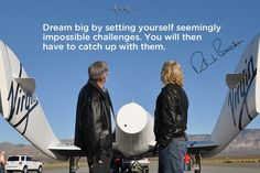 Dream BIG! Wise words from Richard Branson
