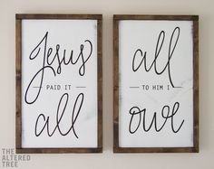 Jesus Paid It All All To Him I Owe - Christian Decor, Wood Signs