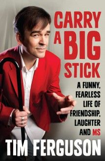 Booktopia has Carry a Big Stick , A funny, fearless life of friendship, laughter and MS by Tim Ferguson. Buy a discounted Paperback of Carry a Big Stick online from Australia's leading online bookstore. Book Club Recommendations, Kathy Reichs, A Funny, Comedians, Book Lovers, The Book, Carry On, Books To Read, Laughter