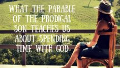 What the Parable of the Prodigal Son Teaches Us About Spending Time With God Prodigal Son, Before Us, Christian Women, Our Life, Sons, Encouragement, Faith, Teaching, Running