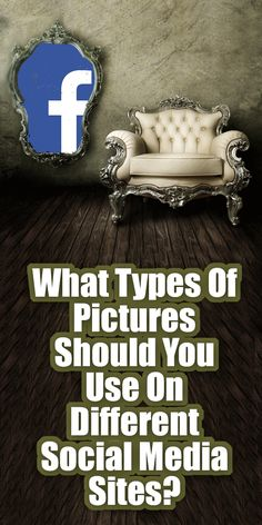 Giant informative post! What Types Of Pictures Should You Use On Different Social Media Sites?