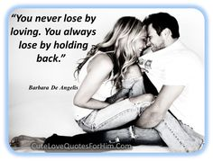 You never lose by loving