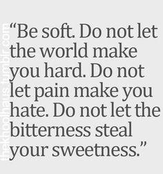 don't let the bitterness destroy you