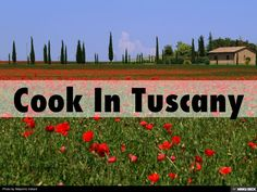 Cook In Tuscany: Tuscan cooking school schools class by Linda Meyers via slideshare
