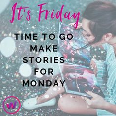Spend your weekend making memories and stories to share on Monday!