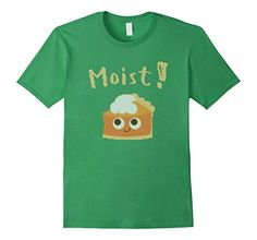 Moist Pumpkin Pie T-Shirt. Funny Ugly sweater styleThanksgiving t-shirt. Ugly Sweater, Sweater Shirt, Branded T Shirts, Funny Shirts, Fashion Brands, Thanksgiving, Pie, Pumpkin, Mens Tops