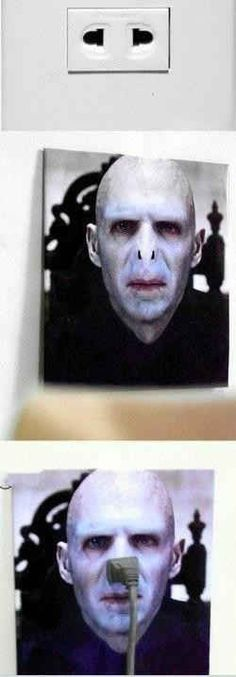 Giving Voldemort a plug nose.