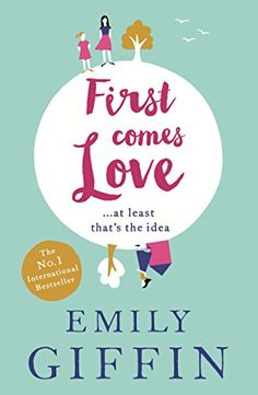First Comes Love - Emily Giffin