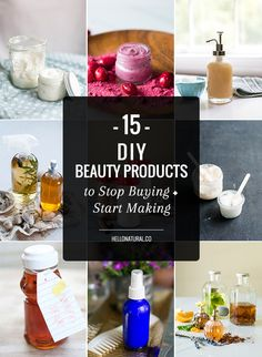 15 DIY Beauty Products to Stop Buying + Start Making | HelloNatural.co / Holisitic Beauty <3