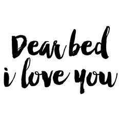 Funny quote Dear Bed I Love You Funny Wall Art Bedroom Decor Funny... ($18) ❤ liked on Polyvore featuring home, home decor, wall art, phrase, quotes, saying, text, quote wall art, calligraphy wall art and word wall art