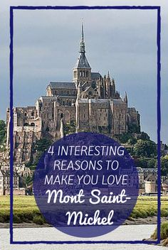 4 INTERESTING REASONS TO MAKE YOU LOVE MONT SAINT-MICHEL (1)