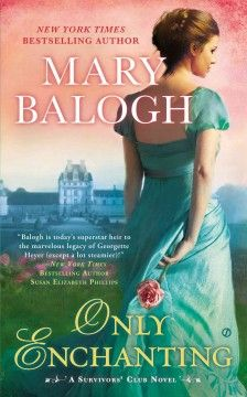 Only enchanting by Mary Balogh.  Click the cover image to check out or request the romance kindle.