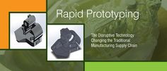 Rapid Prototyping: The Disruptive Technology Changing the Traditional Manufacturing Supply Chain