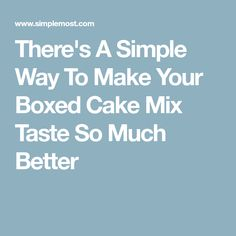 There's A Simple Way To Make Your Boxed Cake Mix Taste So Much Better