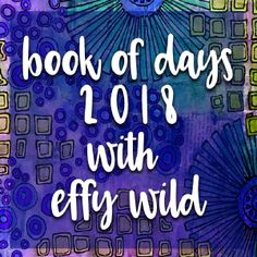 Book Of Days 2018 {Payment Plan} | eCourses with Effy Wild