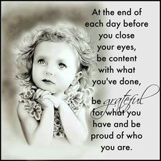 At The End Of The Day Be Content life quotes quotes positive quotes quote happy life quote life lessons wise quotes goodnight Wisdom Quotes, Me Quotes, Motivational Quotes, End Of Life Quotes, Quote Life, Daughter Quotes, To My Daughter, Louise Hay, Inspirational Thoughts