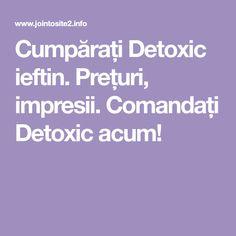 Cumpărați Detoxic ieftin. Prețuri, impresii. Comandați Detoxic acum!
