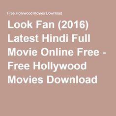 Look Fan (2016) Latest Hindi Full Movie Online Free - Free Hollywood Movies Download Free Hollywood Movies, Movies Online, Fan, Hand Fan, Fans