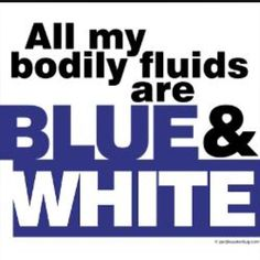 ALL MY BODILY FLUIDS ARE BLUE AND WHITE #BBN pic.twitter.com/OnlYHZsoWb