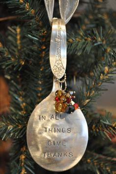 In All Things Give Thanks - Stamped Spoon Christmas ornament or hang on a knob all year.