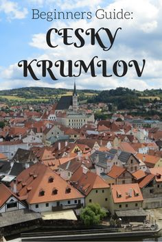 Beginners Guide Cesky Krumlov. Thinking of visiting this gem in the Czech Republic? Check out my guide!