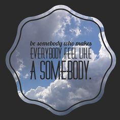 Be somebody who makes everyone feel like a Somebody. That's one of my goals as I help people find or sell their home. #realtor #somebody #important #realestate #home