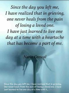 JB, you may not be dead, but I'm still grieving every single day since you abandoned me and our 3 children:( Missing My Husband, Grief Poems, Miss You Dad, Grieving Quotes, Memories Quotes, Meaningful Words, Love Of My Life, Wise Words, Me Quotes