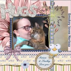 First I want to thank you all for the loving colab kit - OSLS-HereComesSpring I love it all. Here my page - lo 2 - March 2016 - Nerissa & Smokey Here my pict. about Nerissa with Smokey. Nerissa loves to hug the cats every day and it seems that Smokey loves to hug back huh ? shadowed a bit font - Script